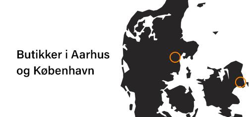 Butikker i Aarhus og København